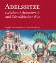 Adelssitze zwischen Schwarzwald und Schwäbischer Alb