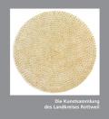 Kunst im Kreis. Die Kunstsammlung des Landkreises Rottweil. Bestandskatalog (2). Neuerwerbungen 2003–2010